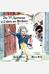 The 39 Apartments of Ludwig Van Beethoven Kindle Edition