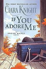If You Adore Me (A Sugar Maple Novel Book 3) Kindle Edition