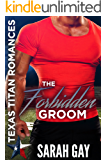 The Forbidden Groom: Texas Titan Romances