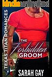 The Forbidden Groom: Texas Titan Romances