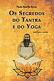 Os Segredos do Tantra e do Yoga