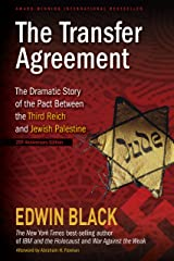 The Transfer Agreement: The Dramatic Story of the Pact Between the Third Reich and Jewish Palestine 25th Anniversary Edition Kindle Edition