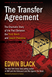 The Transfer Agreement--25th Anniversary Edition: The Dramatic Story of the Pact Between the Third Reich and Jewish Palestine (English Edition)