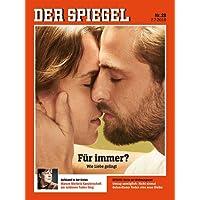 DER SPIEGEL 28/2018: Für immer? - Wie Liebe gelingt