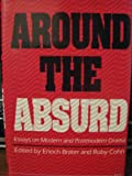 Around the Absurd: Essays on Modern and Postmodern Drama (Theater: theory/text/performance)