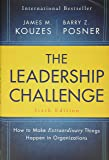 The Leadership Challenge: How to Make Extraordinary Things Happen in Organizations (J-B Leadership Challenge: Kouzes…