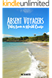 Absent Voyagers: Tales from a World Cruise (Waves of Laughter Book 1) (English Edition)