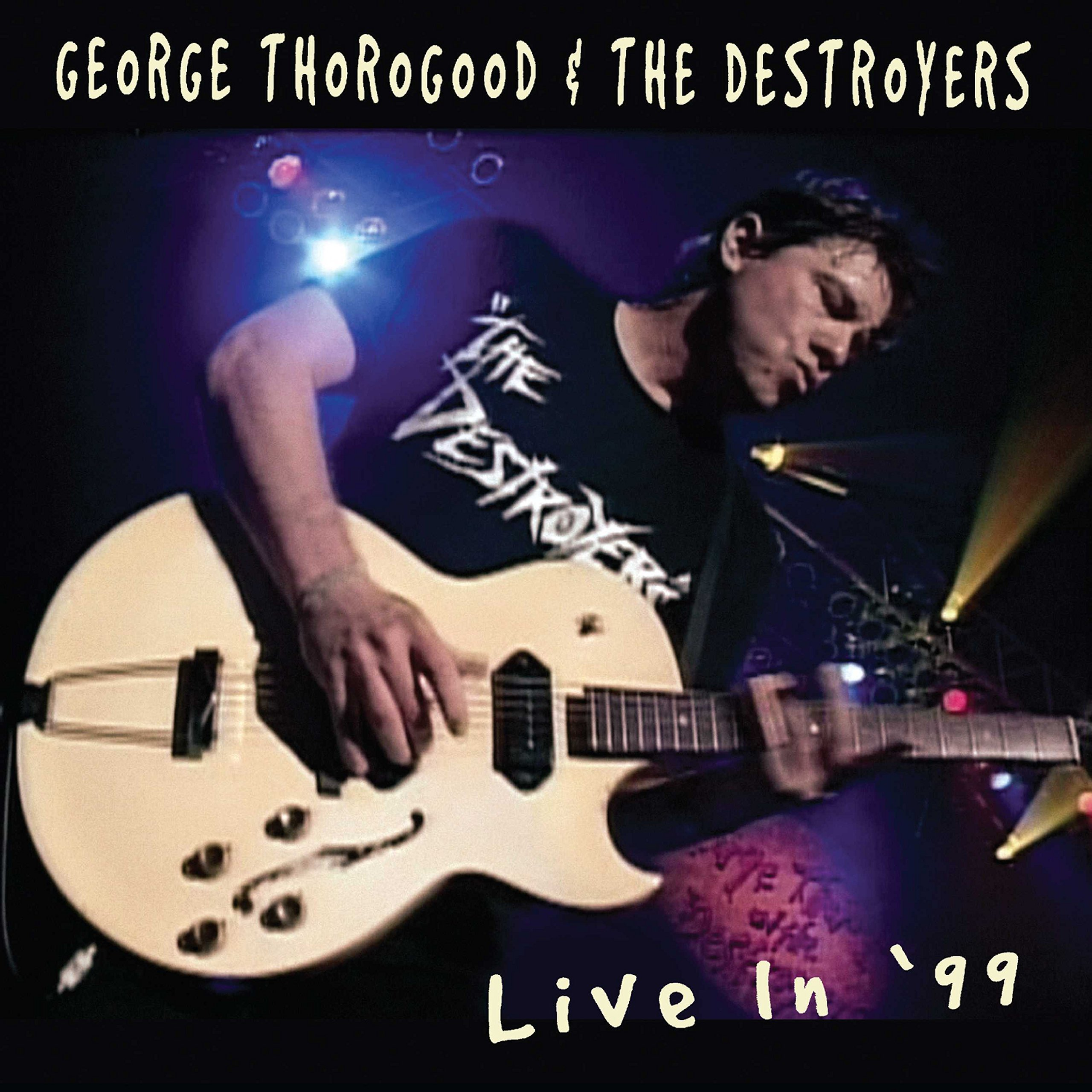 CD : George Thorogood & Destroyers - Live In 99 (Reissue)