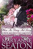 When Mr. Darcy Met Lizzy: A Pride and Prejudice Variation