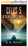 Celus-5 (The Silver Ships Book 8)