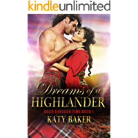 Dreams of a Highlander: A Scottish time travel romance (Arch Through Time Book 1)