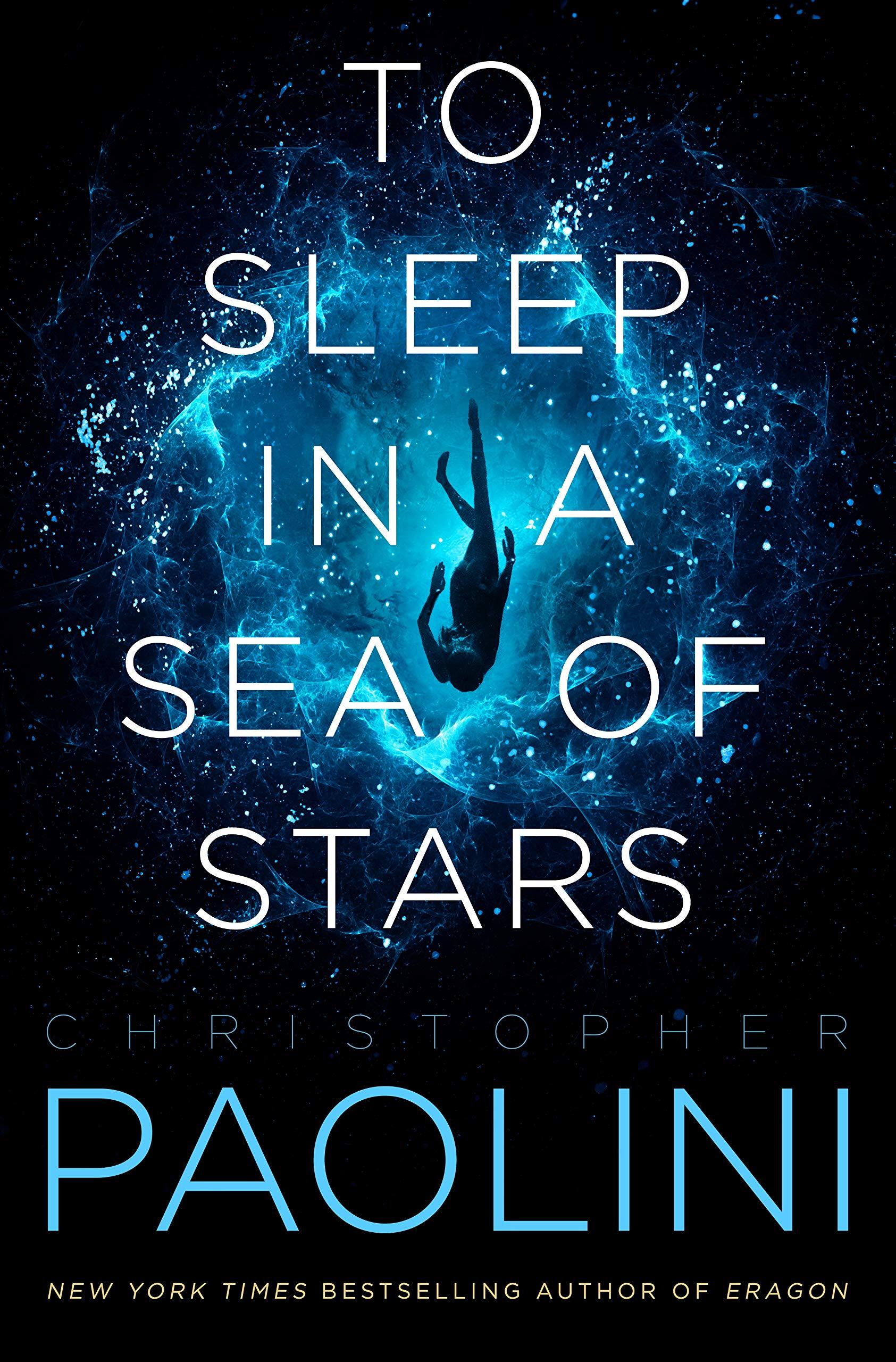 Amazon.com: To Sleep in a Sea of Stars (9781250762849): Paolini,  Christopher: Books