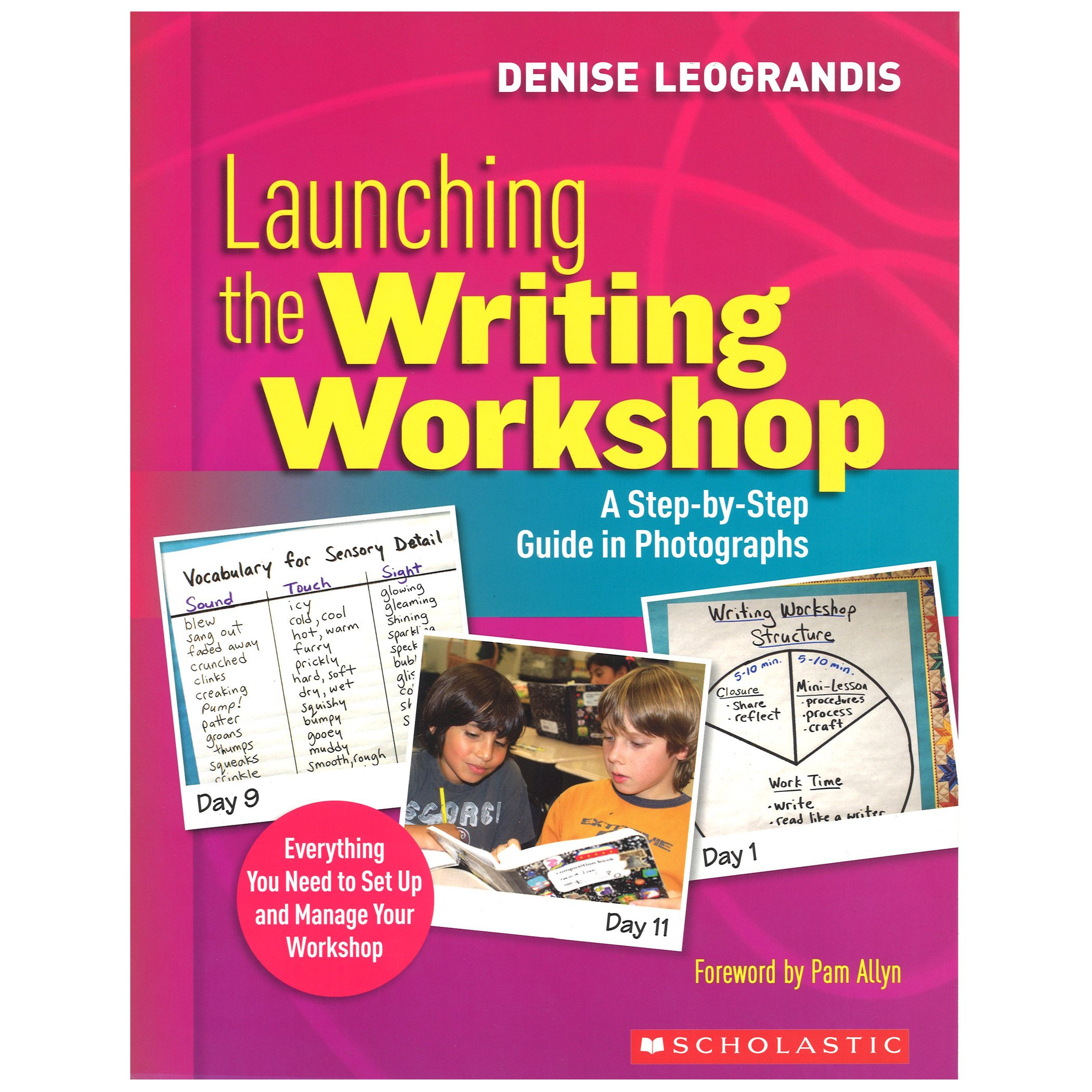 Amazon.com: Launching the Writing Workshop: A Step-by-Step Guide in  Photographs (9780545021210): Denise Leograndis: Books