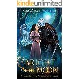 Bright of the Moon (Dark-Elves of Nightbloom Book 2)