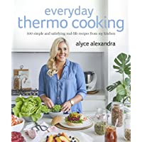 Everyday Thermo Cooking: 100 Simple and Satisfying Real-Life Recipes from My Kitchen