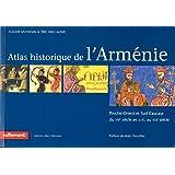 Atlas historique et culturel de l'Arménie : Proche-Orient et Sud-Caucase du 8e au 20e siècle
