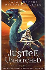 Justice Unhatched (The Exceptional S. Beaufont Book 5) Kindle Edition