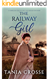 THE RAILWAY GIRL a compelling saga of love, loss and self-discovery