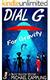 Dial G for Gravity (A Brent Bolster Mystery Book 1)
