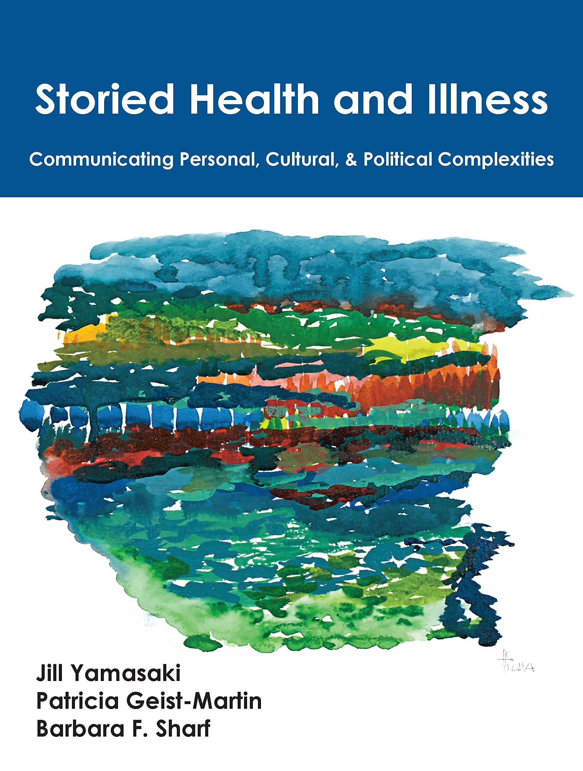 Storied Health and Illness: Communicating Personal, Cultural, and Political Complexities
