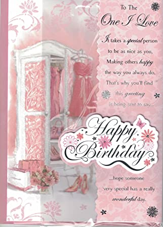One I Love Birthday Card To The One I Love It Takes A Special