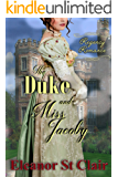 Regency Romance: The Duke and Miss Jacoby: Clean and Wholesome Historical Romance