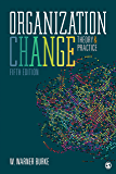 Organization Change: Theory and Practice