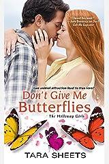 Don't Give Me Butterflies (The Holloway Girls) Mass Market Paperback