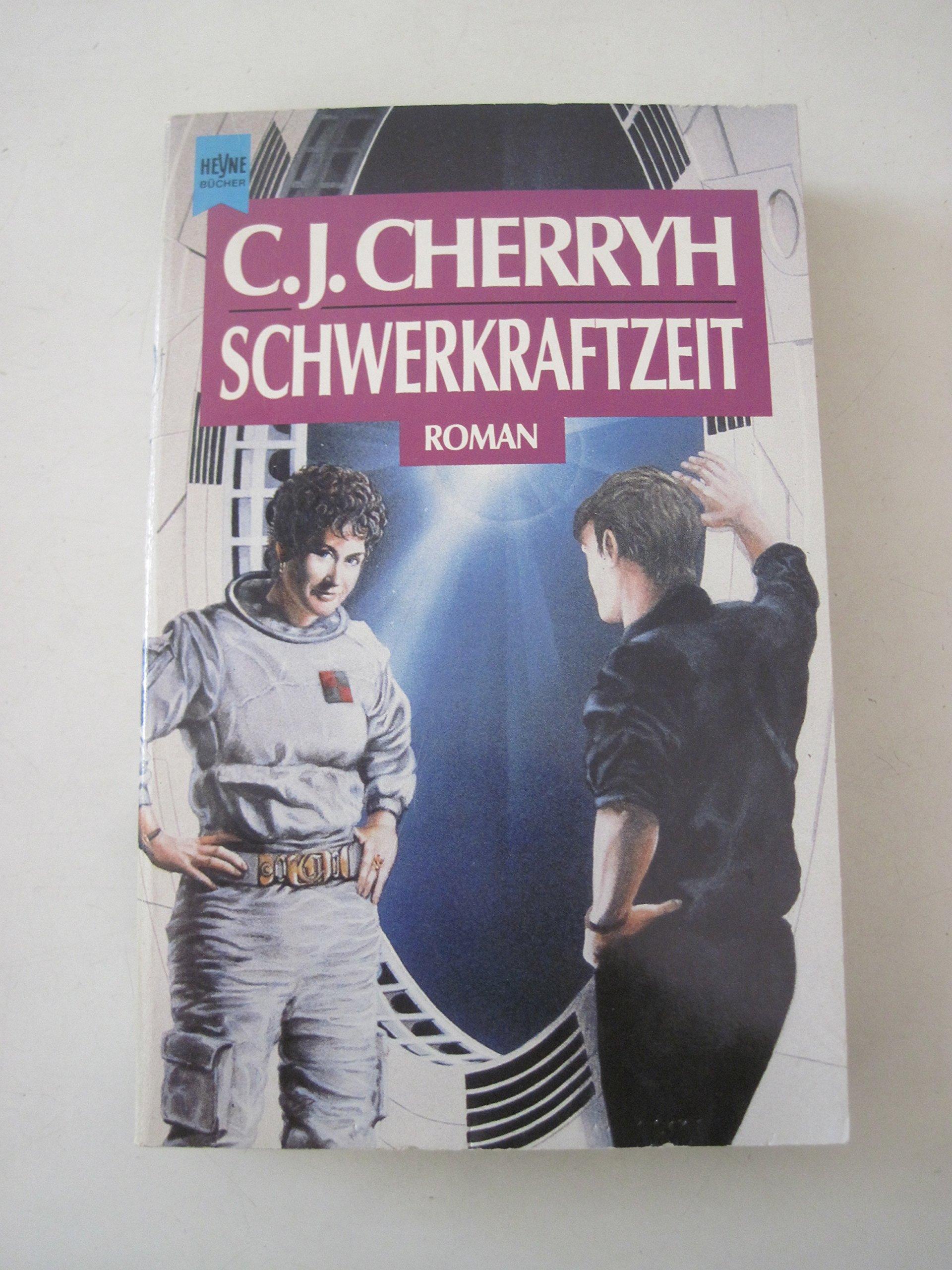 C. J. Cherryh – Schwerkraftzeit. Ein Alliance-Union-Roman