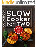 Slow Cooker Cookbook for Two: 250 Slow Cooking Recipes Designed for Two People (English Edition)
