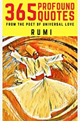 Rumi: 365 Profound Quotes from the Poet of Universal Love Kindle Edition
