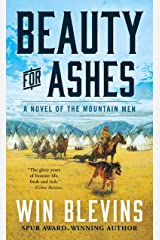 Beauty for Ashes: A Novel of the Mountain Men (Rendezvous Book 2) Kindle Edition