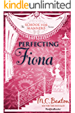 Perfecting Fiona (The School for Manners Series Book 2)