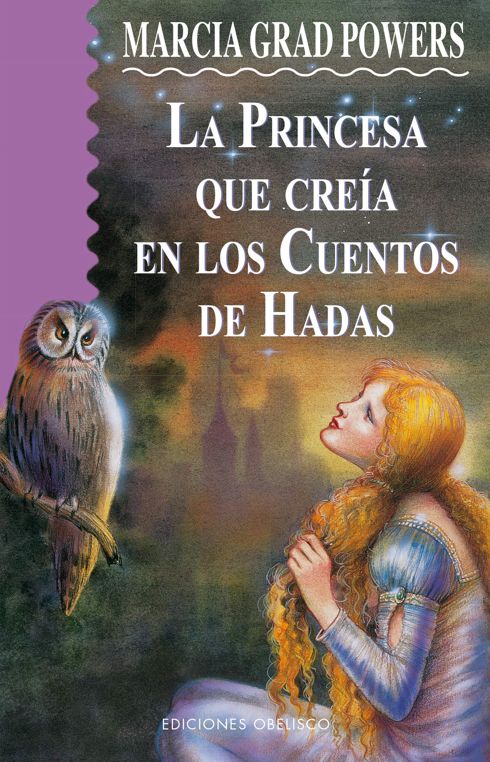 La Princesa Que Creía En Cuentos De Hadas Narrativa Spanish Edition Powers Marcia G Dampierre Sánchez Elena 9788477206231 Books