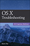 OS X Troubleshooting, El Capitan Edition (English Edition)