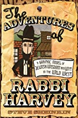 The Adventures of Rabbi Harvey: A Graphic Novel of Jewish Wisdom and Wit in the Wild West Paperback