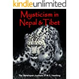 Mysticism in Nepal and Tibet, The Himalayan Journals of M.G. Hawking: 2020 Edition Exploratory Anthology