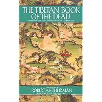 The Tibetan Book of the Dead: Liberation Through Understanding in the Between
