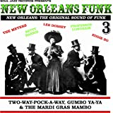 New Orleans Funk 3 – The Original Sound of Funk 1960-75: Two-Way-Pock-A-Way, Gumbo Ya-Ya & The Mardi Gras Mambo