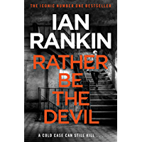 Rather Be the Devil: The superb Rebus No.1 bestseller (Inspector Rebus 21)