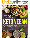 Keto Vegan Cookbook for Beginners #2019: High Fat, Low Carb Everyday Keto Recipes with 14-Day Meal Plan (Keto diet cookbook 1)