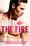 Fuel the Fire (Calloway Sisters Book 3)