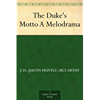 The Duke's Motto A Melodrama (English Edition)