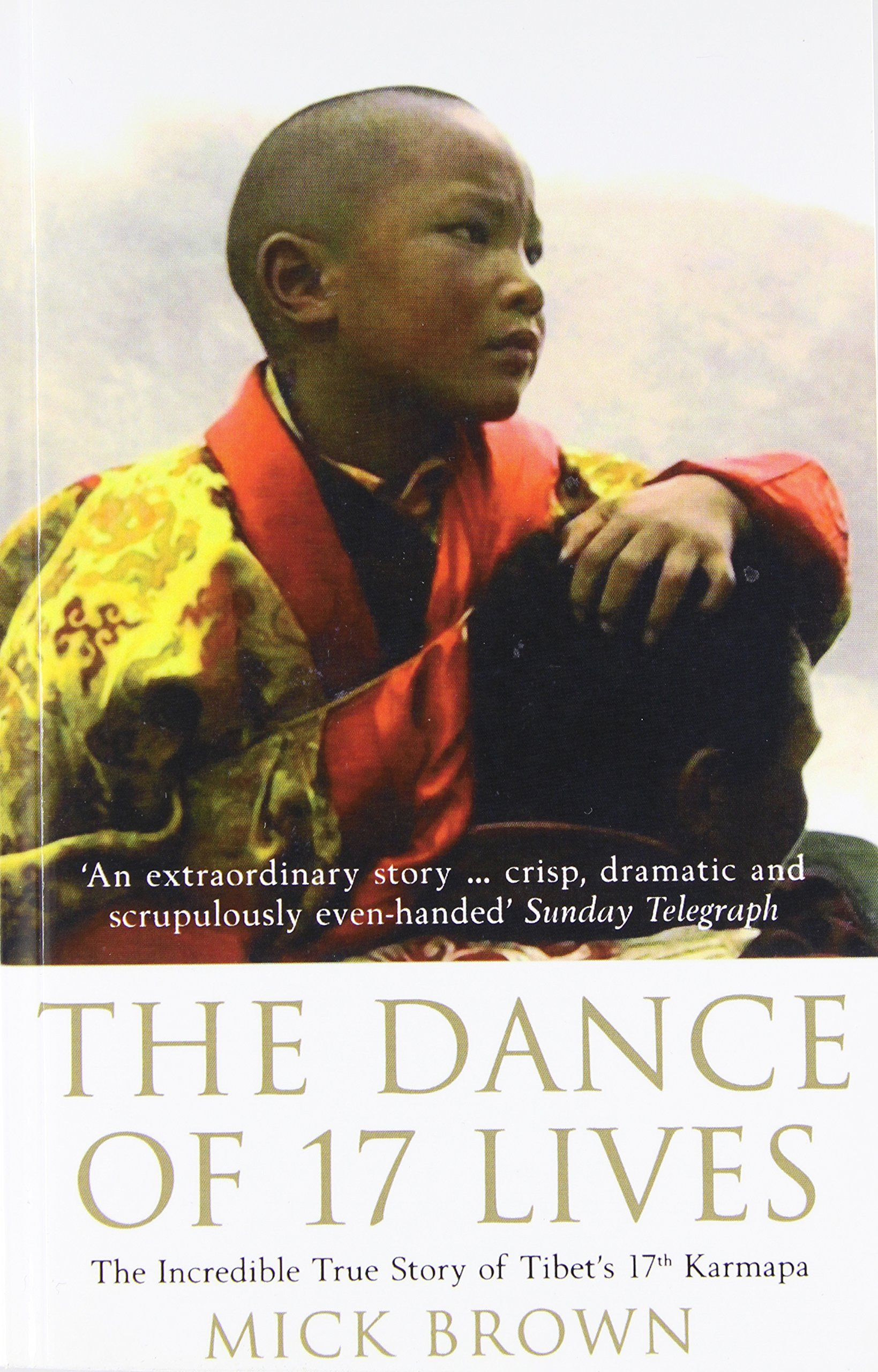 dance-of-17-lives-the-incredible-true-story-of-tibet-s-17th-karmapa