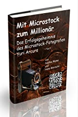 Mit Microstock zum Millionär? - Teil 2 (German Edition) Kindle Edition