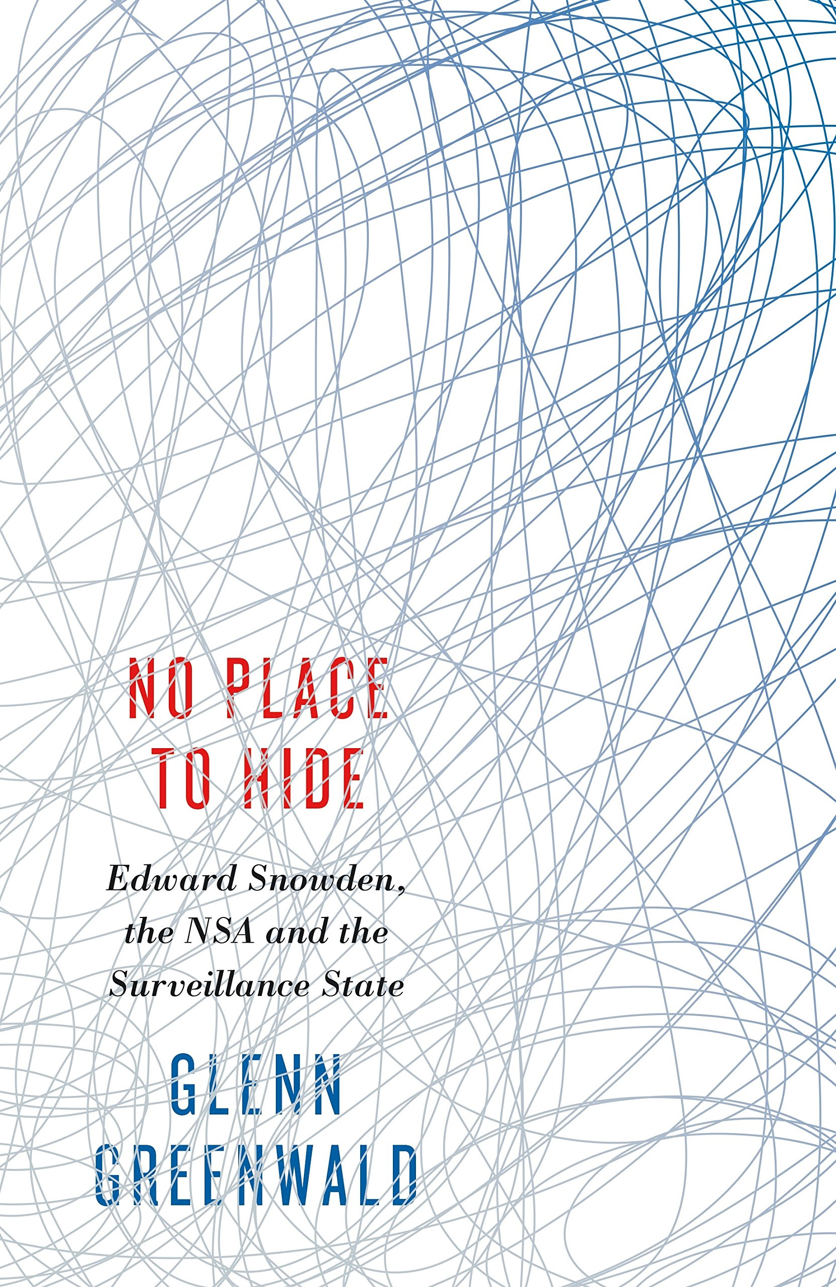 Buy No Place to Hide: Edward Snowden, the NSA and the Surveillance ...