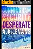 Desperate (Cunningham Security Series Book 3)