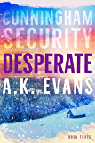 Desperate (Cunningham Security Series Book 3)