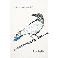 Notes for the Everlost: A Field Guide to Grief