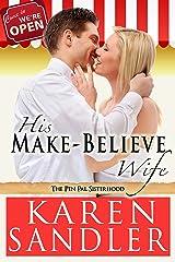 His Make-Believe Wife: The Pen Pal Sisterhood Book 2